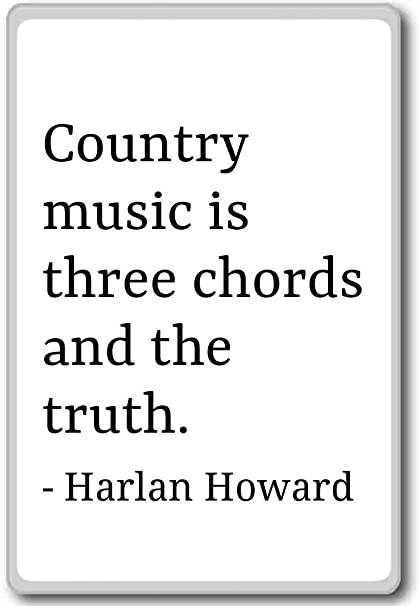 Amazon Country Music Is Three Chords And The Truth Harlan
