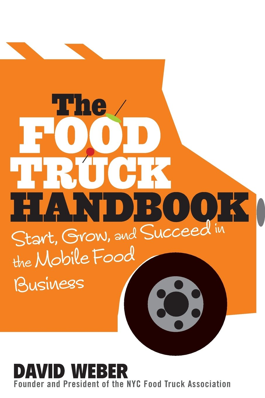 Download The Food Truck Handbook: Start, Grow, and Succeed in the Mobile Food Business PDF