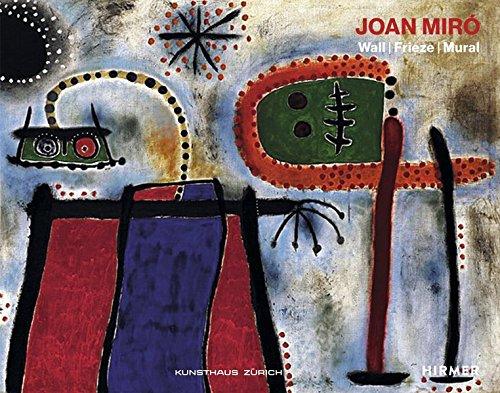 Joan Miró: Wall, Frieze, Mural