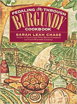 Pedalling Through Burgundy Cook Book
