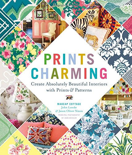 Prints Charming by Madcap Cabin: Create Absolutely Beautiful Interiors with Prints & Patterns