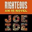 Righteous: An IQ Novel Audiobook by Joe Ide Narrated by Sullivan Jones