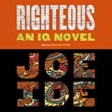 Righteous: An IQ Novel Audiobook by Joe Ide Narrated by Sullivan Jones