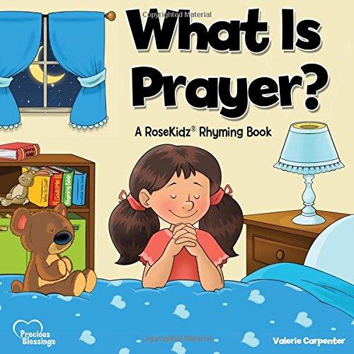 Read Online Kidz: What Is Prayer? Rosekidz Rhyming: A Rosekidz Rhyming Book pdf