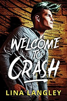 Release Day Review: Welcome to Crash by Lina Langley