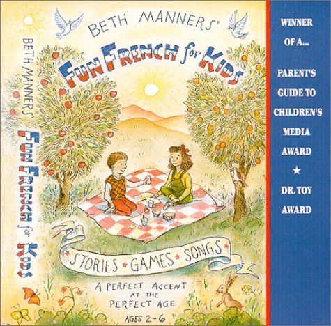 Beth Manners Fun French for Kids: A Perfect Accent at the Perfect Age : Ages 2-6 by Brand: Big Kids Productions