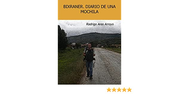Diario de una mochila (Spanish Edition) eBook: Rodrigo Ares Arroyo: Kindle Store