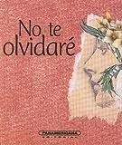 img - for No te olvidar  (Canto a la Vida) (Spanish Edition) book / textbook / text book