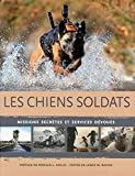 Les chiens soldats - Missions secrètes et services dévoués