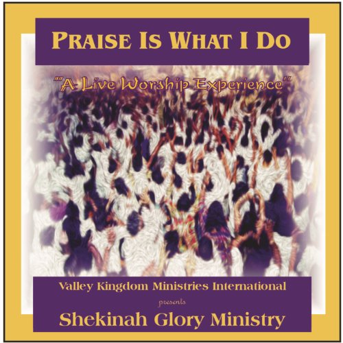 Praise Is What I Do (Live Shekinah Glory)