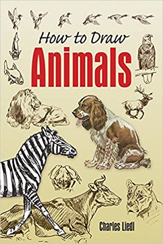 how to draw animals dover art instruction charles liedl