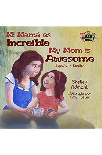 My Mom Is Awesome : Mi Mamá Es Incredible