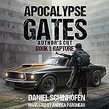 Rapture: Apocalypse Gates Author's Cut, Book 1 Audiobook by Daniel Schinhofen Narrated by Andrea Parsneau