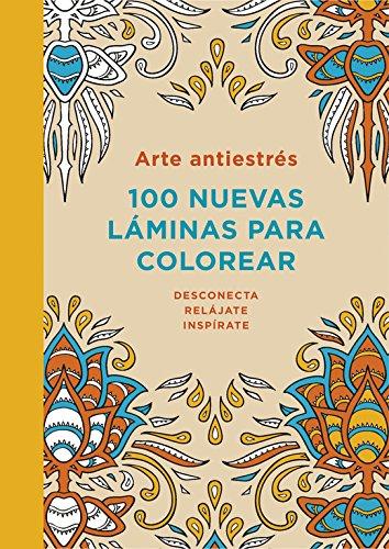 Arte antiestrés: 100 nuevas láminas para colorear (OBRAS DIVERSAS) Tapa dura – 13 nov 2014 Varios autores Plaza Y Janés 8401347319 General