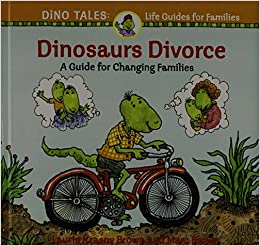 A Guide for Changing Families Dinosaurs Divorce!