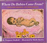Where Do Babies Come From?, Margaret Sheffield and Sheila Bewley, 0394484827