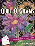 Quilt-O-Grams: 8 Creative Keepsakes to Stitch & Send