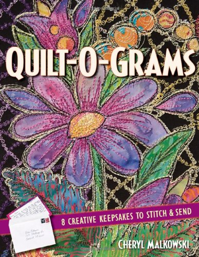 Quilt-O-Grams: 8 Creative Keepsakes to Stitch & Send PDF