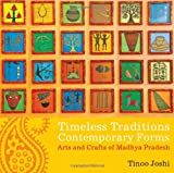 Timeless Traditions; Contemporary Forms, Tinoo Joshi, 8183281591