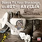 Dance Til Your Stockings Are Hot & Ravelin (A Tribute To The Music Of The Andy Griffith Show)