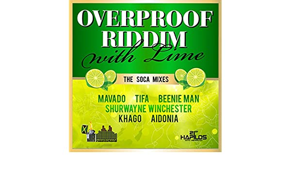 Over Proof Riddim with Lime (The Soca Mixes) [Explicit] by