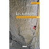 ALPINISTES (LES) : CHRONIQUE RAISONNÉE DE LEURS AVENTURES REMARQUABLES DANS LES ALPES, N.É.