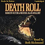 Death Roll | Michael Mallory,Marilyn Victor