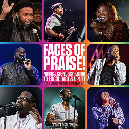 Search : Faces of Praise!: Photos and Gospel Inspirations to Encourage and Uplift