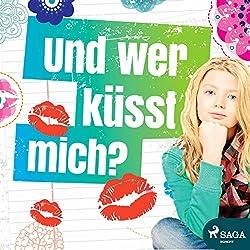 Und wer küsst mich?