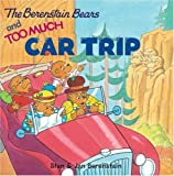 The Berenstain Bears and Too Much Car Trip, Stan Berenstain, Jan Berenstain, 0060573848
