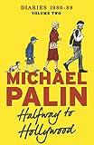 Halfway To Hollywood: Diaries 1980-1988 (Volume Two) (Palin Diaries 2)