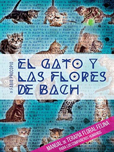 el-gato-y-las-flores-de-bach-manual-de-terapia-floral-felina-para-los-companeros-humanos-spanish-edi