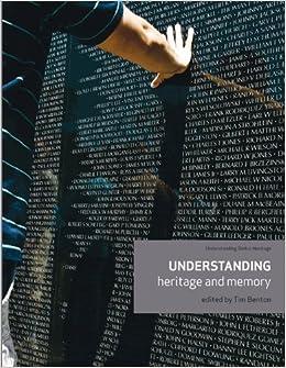 Understanding Heritage and Memory (Understanding Global Heritage ...