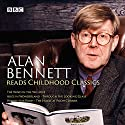 Alan Bennett Reads Childhood Classics: The Wind in the Willows; Alice in Wonderland; Through the Looking Glass; Winnie-the-Pooh; The House at Pooh Corner Performance by Kenneth Graeme, Lewis Carroll, A A Milne Narrated by Alan Bennett