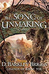 The Song of Unmaking (Legends of Karac Tor) (Volume 3)