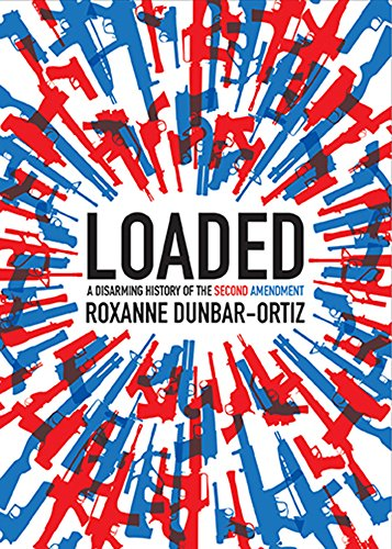 Loaded: A Disarming History of the Second Amendment (City Lights Open Media) cover