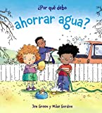¿Por qué debo ahorrar agua? (Spanish Edition) (Por Que Debo / Why Should I)
