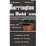 Harrington on Hold 'em: Expert Strategies for No Limit Tournaments, Vol. III--The Workbook
