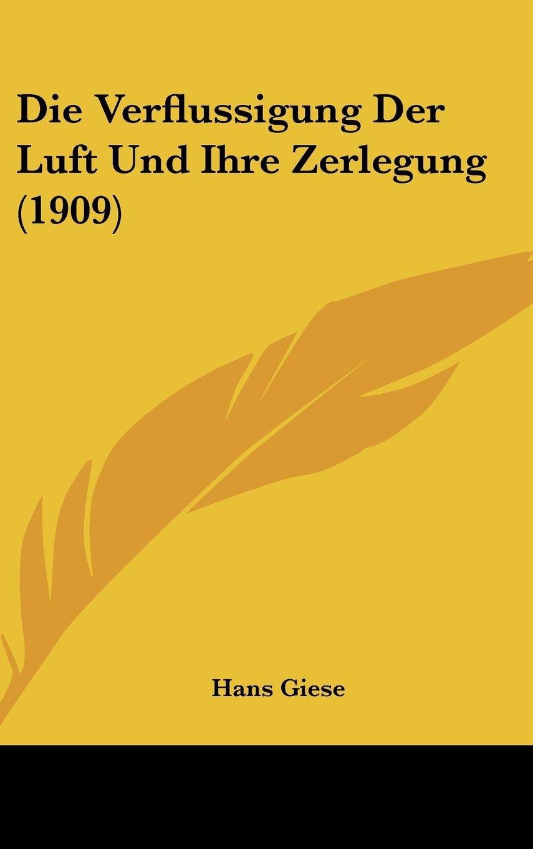 Die Verflussigung Der Luft Und Ihre Zerlegung (1909) (German Edition) PDF Text fb2 ebook