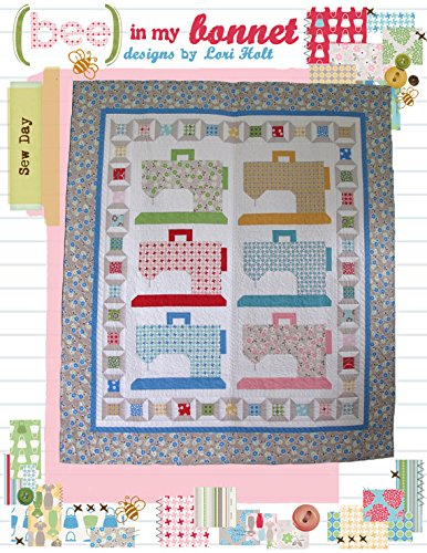 Sew Day Quilt Pattern by Lori Holt Bee in my Bonnet by Bee in my Bonnet