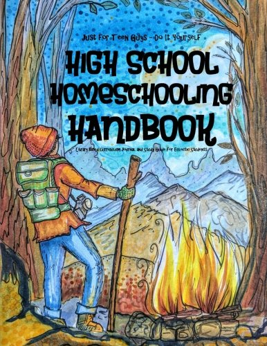 Just for Teen Guys - Do-It-Yourself High School: Homeschooling Handbook  Library Based Curriculum Journal and Study Guide For Eclectic Students