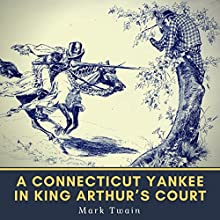 A Connecticut Yankee In King Arthur's Court Audiobook by Mark Twain Narrated by John Greenman