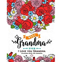 I Love you Grandma coloring book for grandma: Flower,Floral and Cute Animals with Quotes to color