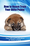 How to House Train Your Akita Puppy