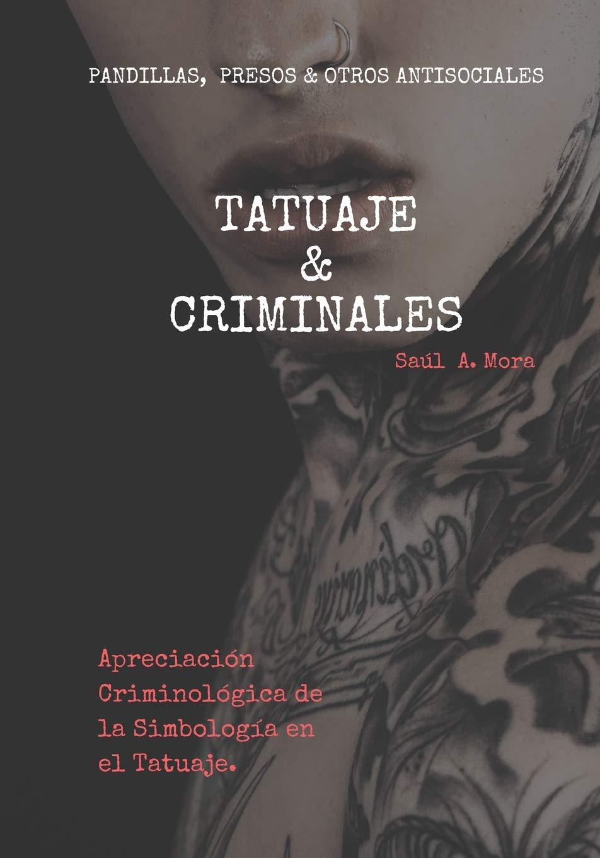 TATUAJE Y CRIMINALES: PANDILLAS, PRESOS Y OTROS ANTISOCIALES ...
