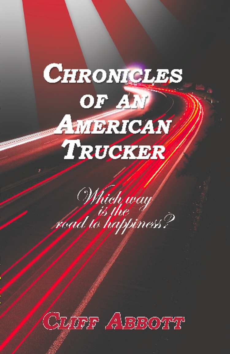 CHRONICLES OF AN AMERICAN TRUCKER: Which Way is the Road to Happiness? (English Edition)