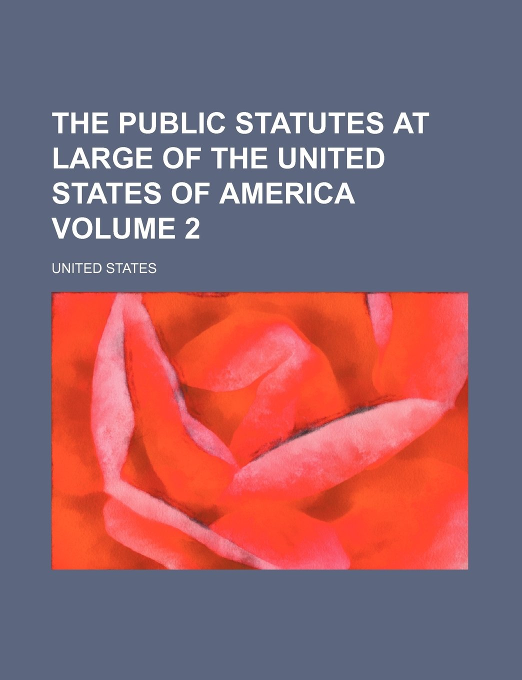 The Public Statutes at Large of the United States of America Volume 2 PDF