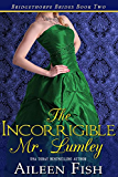 The Incorrigible Mr. Lumley (The Bridgethorpe Brides Book 2)
