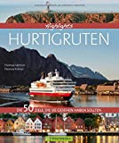 Highlights Hurtigruten: Die 50 Ziele, die Sie gesehen haben sollten
