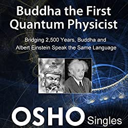 Buddha the First Quantum Physicist